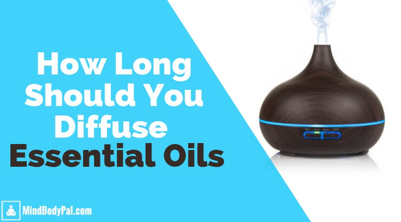 How long should you diffuse essential oils