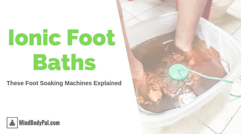 ionic foot baths with feet being detoxed