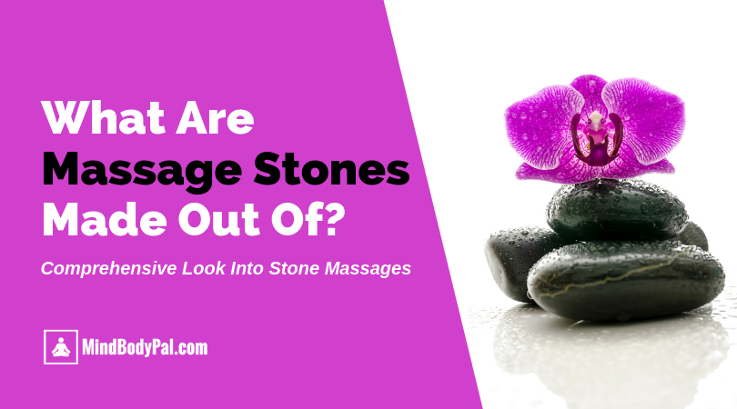 What are massage stones made out of?