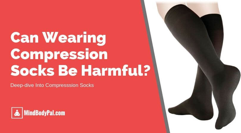 can wearing compression socks be harmful