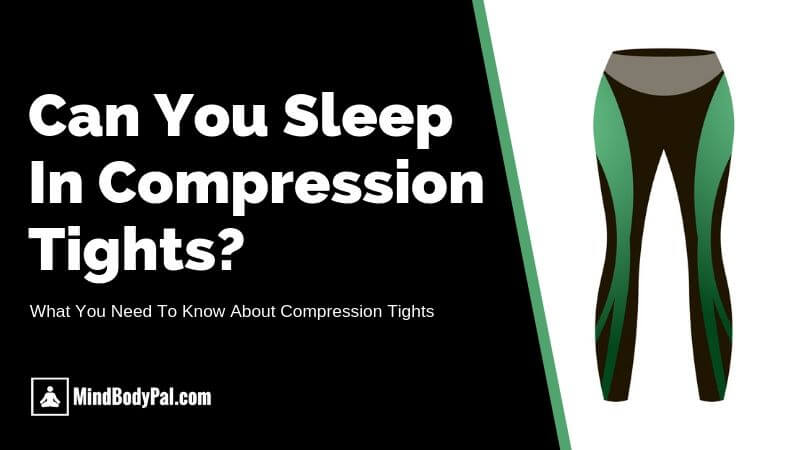 Can You Sleep In Compression Tights?